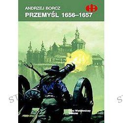 Przemyśl 1656-1657 - Andzrej Borcz
