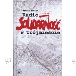 Radio Solidarność w Trójmieście - Maciej Pawlak