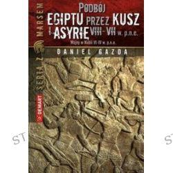 Podbój Egiptu przez Kusz Asyrię VIII-VII w.p.n.e. - Daniel Gazda