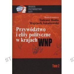 Przywództwo i Elity polityczne w krajach WNP - tom 2