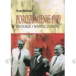 Porozumienie 1989 - historia i współczesność - Roman Malinowski