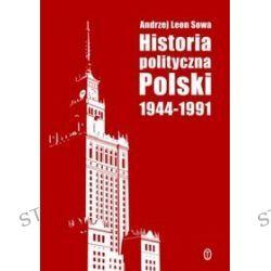 Polityczna historia Polski 1944-1991 - Andrzej Leon Sowa