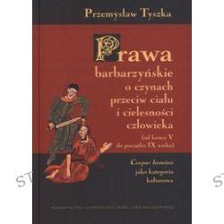 Prawa barbarzyńskie o czynach przeciw ciału i cielesności człowieka (od końca V do początku IX wieku). Corpus hominis jako kategoria kulturowa