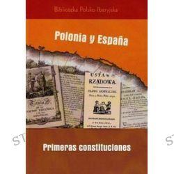 Polonia y Espana primeras costituciones - Caizan Cristina Gonzalez, Cristian de la Fuente, Miguel Angel Puig-Samper