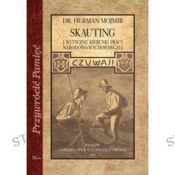 Przywrócić Pamięć. Skauting i wytyczne kierunki pracy narodowo-wychowawczej - Herman Mojmir