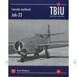 Samolot myśliwski Jak-23. TBiU Nr 3 (Technika Broń i Umundurowanie) - Marian Mikołajczuk