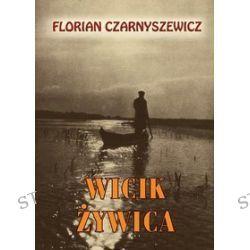 Wicik Żywica - Florian Czaryszewicz