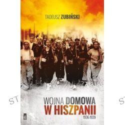 Wojna domowa w Hiszpanii 1936-1939 - Tadeusz Zubiński