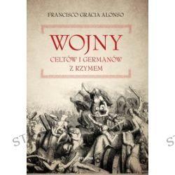 Wojny Celtów i Germanów z Rzymianami - Francisco Gracia Alonso