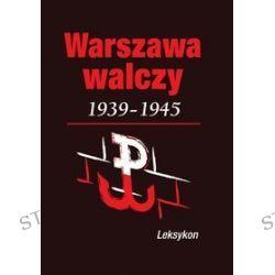 Warszawa walczy 1939-1945. Leksykon - Krzysztof Komorowski