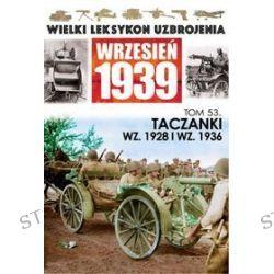 Wielki Leksykon Uzbrojenia Wrzesień 1939. Tom 53. Taczanki WZ. 1928 I WZ. 1936