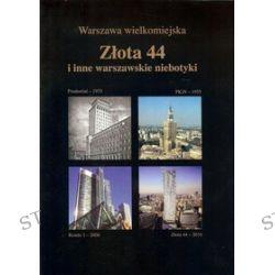 Warszawa wielkomiejska. Złota 44 i inne warszawskie niebotyki - Jarosław Zieliński