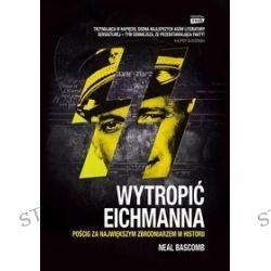 Wytropić Eichmanna - Neal Bascomb