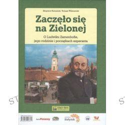 Zaczęło się na Zielonej/Cio komencigis ce la Verda - Zbigniew Romaniuk, Tomasz Wiśniewski
