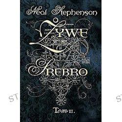 Żywe srebro. Część 2 - Neal Stephenson