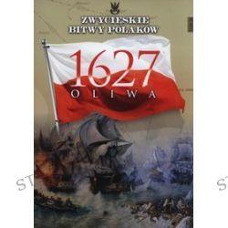 Zwycięskie Bitwy Polaków. Tom 28. Oliwa 1627 - Przemysław Gawron