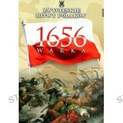 Zwycięskie Bitwy Polaków. Tom 29. Warka 1656