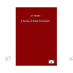 Bücher: A Survey of Greek Civilization  von J. P. Mahaffy