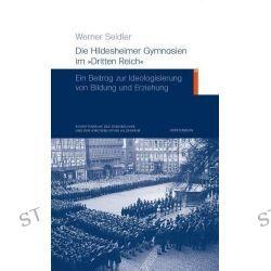 """Bücher: Die Hildesheimer Gymnasien im """"Dritten Reich""""  von Werner Seidler"""