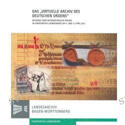 """Bücher: Das """"virtuelle Archiv"""" des Deutschen Ordens  von Maria Magdalena Rückert"""
