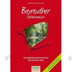 Bücher: Bayreuther Geheimnisse  von Eva-Maria Bast,Heike Thissen