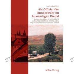 Bücher: Als Offizier der Bundeswehr im Auswärtigen Dienst  von Adolf Brüggemann