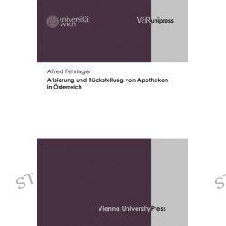 Bücher: Arisierung und Rückstellung von Apotheken in Österreich  von Alfred Fehringer