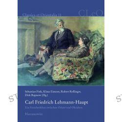Bücher: Carl Friedrich Lehmann-Haupt  von Sebastian Fink,Robert Rollinger,Klaus Eisterer,Dirk Rupnow