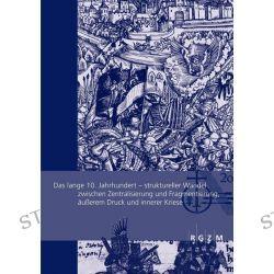 Bücher: Das lange 10. Jahrhundert  von Stefan Albrecht