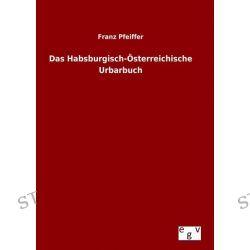 Bücher: Das Habsburgisch-Österreichische Urbarbuch  von Franz Pfeiffer