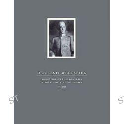 Bücher: Der Erste Weltkrieg. Kriegstagebuch des Generals Nikolaus Ritter von Endres