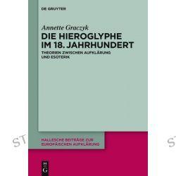 Bücher: Die Hieroglyphe im 18. Jahrhundert  von Annette Graczyk
