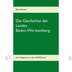 Bücher: Die Geschichte des Landes Baden-Württemberg  von Bernd Zemek