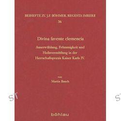 Bücher: Divina favente clemencia  von Martin Bauch