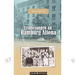 Bücher: Erinnerungen an Hamburg Altona  von Uwe Schuster
