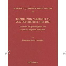 Bücher: Erzherzog Albrecht VI. von Österreich (1418-1463)  von Konstantin Moritz Langmaier