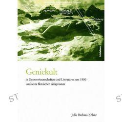 Bücher: Geniekult in Geisteswissenschaften und Literaturen um 1900 und seine filmischen Adaptionen  von Julia Barbara Köhne