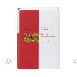 Bücher: Geschichte der Stadt Köln 03. Köln im Hochmittelalter. 1074/75 - 1288  von Hugo Stehkämper,Carl Dietmar
