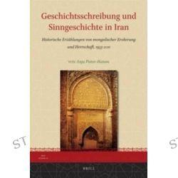 Bücher: Geschichtsschreibung Und Sinngeschichte In Iran: Historische Erzahlungen Von Mongolischer Eroberung Und Herrschaft, 1933-2011  von Anja Pistor-Hatam