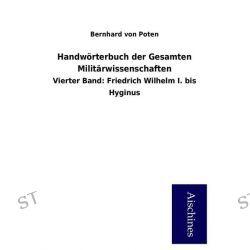 Bücher: Handwörterbuch der Gesamten Militärwissenschaften  von Bernhard Poten