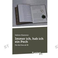 Bücher: Immer ich, hab ich ein Pech  von Sabine Hammer