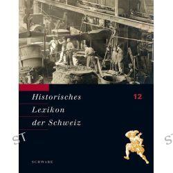 Bücher: Historisches Lexikon der Schweiz (HLS). Gesamtwerk. Deutsche Ausgabe / Sti - Vin