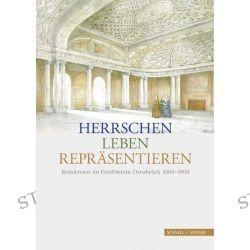 Bücher: Herrschen - Leben - Repräsentieren  von Susanne Tauss