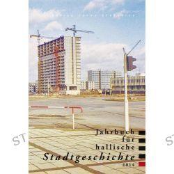 Bücher: Jahrbuch für hallische Stadtgeschichte 2014  von Kurt Fricke,Martin Kühnel,Bernhard Spring