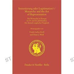 Bücher: Inszenierung oder Legitimation? / Monarchy and the Art of Representation.