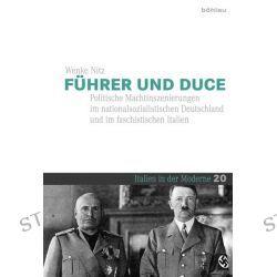 Bücher: Italien in der Moderne, Bd. 20: Führer und Duce  von Wenke Nitz