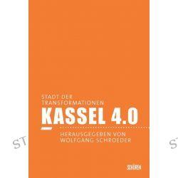 Bücher: Kassel 4.0 - Stadt der Transformationen