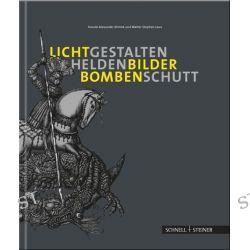 Bücher: Lichtgestalten, Heldenbilder, Bombenschutt