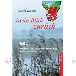 Bücher: Mein Blick zurück 1  von Detlef Winkler