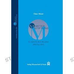 Bücher: MEYER-STIFTUNG - Ein Bericht über die Jahre 2005 bis 2015  von Claus Meyer